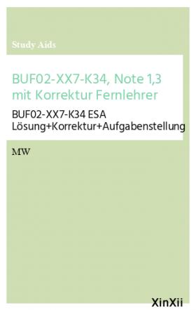BUF02-XX7-K34, Note 1,3 mit Korrektur Fernlehrer