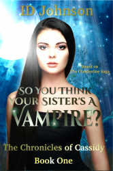 So You Think Your Sister's a Vampire Hunter?