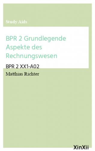 BPR 2 Grundlegende Aspekte des Rechnungswesen