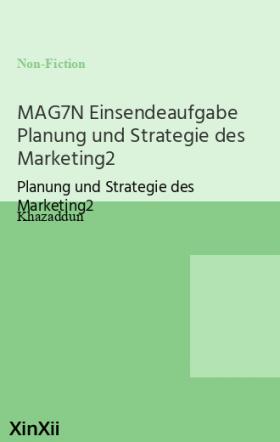 MAG7N Einsendeaufgabe Planung und Strategie des Marketing2