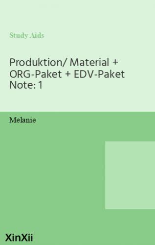 Produktion/ Material + ORG-Paket + EDV-Paket Note: 1