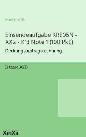 Einsendeaufgabe KRE05N - XX2 - K13 Note 1 (100 Pkt.)