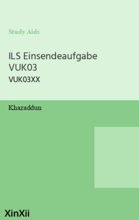 ILS Einsendeaufgabe  VUK03