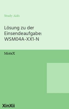 Lösung zu der Einsendeaufgabe: WSM04A-XX1-N