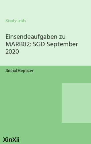 Einsendeaufgaben zu MARB02; SGD September 2020