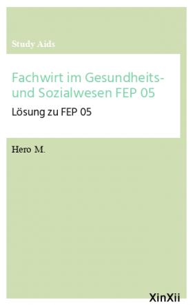 Fachwirt im Gesundheits- und Sozialwesen FEP 05