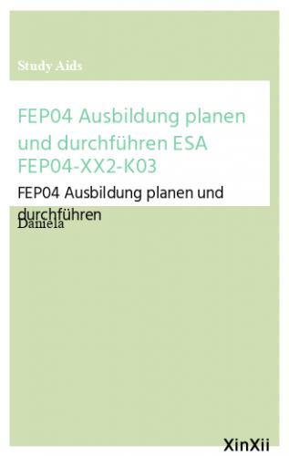 FEP04 Ausbildung planen und durchführen ESA FEP04-XX2-K03