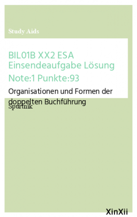 BIL01B XX2 ESA Einsendeaufgabe Lösung Note:1 Punkte:93