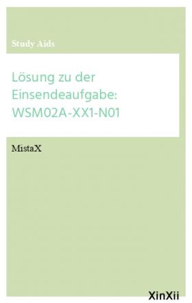 Lösung zu der Einsendeaufgabe: WSM02A-XX1-N01