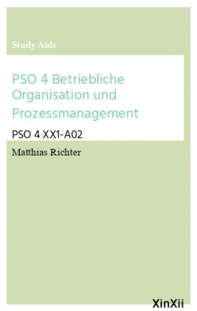 PSO 4 Betriebliche Organisation und Prozessmanagement