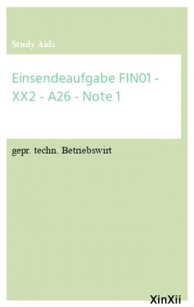 Einsendeaufgabe FIN01 - XX2 - A26 - Note 1