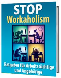 Stop Workaholism