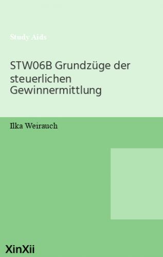 STW06B Grundzüge der steuerlichen Gewinnermittlung