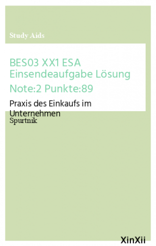 BES03 XX1 ESA Einsendeaufgabe Lösung Note:2 Punkte:89