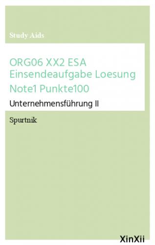 ORG06 XX2 ESA Einsendeaufgabe Loesung Note1 Punkte100