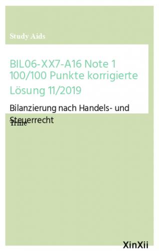 BIL06-XX7-A16 Note 1 100/100 Punkte korrigierte Lösung 11/2019