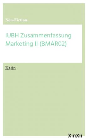 IUBH Zusammenfassung Marketing II (BMAR02)