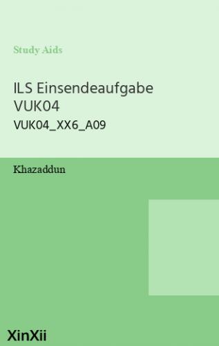 ILS Einsendeaufgabe  VUK04
