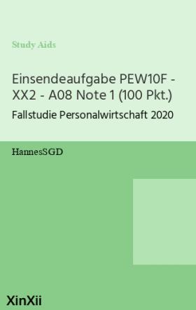 Einsendeaufgabe PEW10F - XX2 - A08 Note 1 (100 Pkt.)
