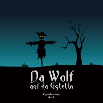 Da Wolf auf da Gstettn