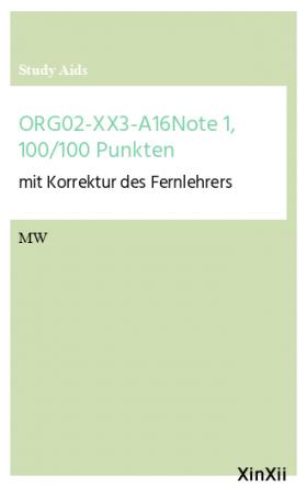 ORG02-XX3-A16Note 1, 100/100 Punkten
