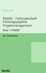 PRJ05F - Fallstudienheft Führungsaspekte Projektmanagement