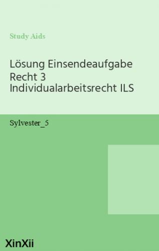 Lösung Einsendeaufgabe Recht 3 Individualarbeitsrecht ILS