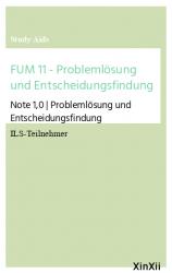FUM 11 - Problemlösung und Entscheidungsfindung