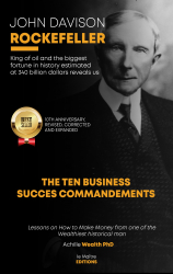 John Davison Rockefeller The Ten Business Success Commandments