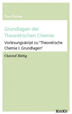 Grundlagen der Theoretischen Chemie