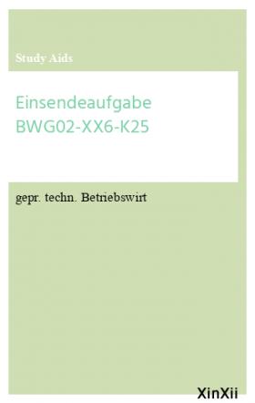 Einsendeaufgabe BWG02-XX6-K25