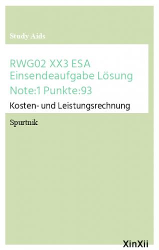 RWG02 XX3 ESA Einsendeaufgabe Lösung Note:1 Punkte:93
